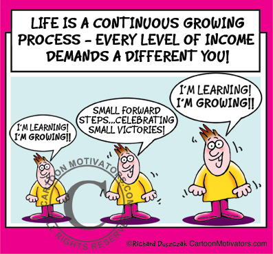 Life is a continuous growing process!