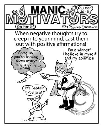 Captain Positive don't accept any negative stuff!