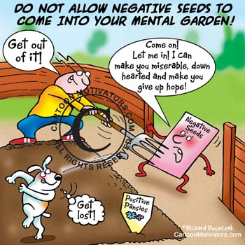 Keep NEGATIVE seeds out of your positive garden!
